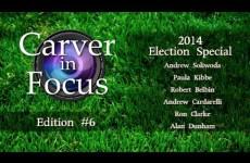 Carver in Focus: Candidates Episode 2014