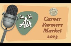 On the Air with Ken Simmons: Carver Farmers Market 2013