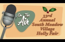 On the Air with Ken Simmons: The 33rd Annual South Meadow Village Holly Fair
